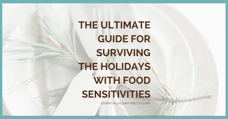 Surviving holidays can be hard. When you add food issues to the mix, it seems impossible! Ultimate guide to surviving the holidays with food sensitivities.