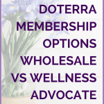 doTERRA Membership Options (Wholesale vs Wellness Advocate): What Is A doTERRA Membership? First things first.  What is a doTERRA membership,  anyway?  A membership with doTERRA is the cheapest way to purchase oils and get the most support while learning how to use them.   We all know that it's cheaper to get what you want at wholesale than to ever pay retail.  You get a lot more product.  And you can get an on going discount!  doTERRA gives us a chance to purchase everything we normally would.... but at 25% off!  Would you rather save 25% and get extras while doing so?  Would you prefer the support of experienced upline as you learn how to use essential oils? Of course,  you would!  That's where a doTERRA membership comes in.