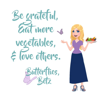 Be grateful, eat more vegetables, and love others.
