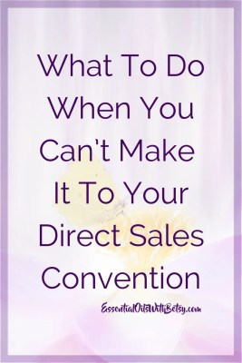 What To Do When You Can't Make It To Your Direct Sales Convention