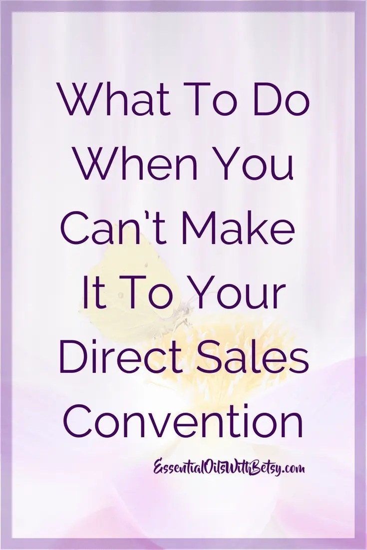 What To Do When You Can't Make  It  To Your Direct Sales Convention Want to know what to do when you can't make it to your direct sales convention?  There are some tips you might not have considered.