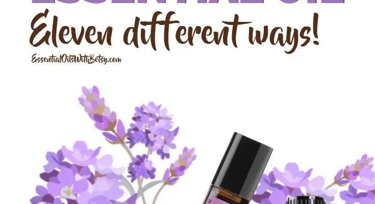 How to use Lavender essential oil 11 different ways