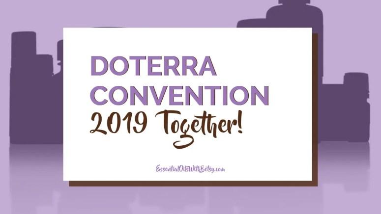 DOTERRA CONVENTION 2019 FAQ'S