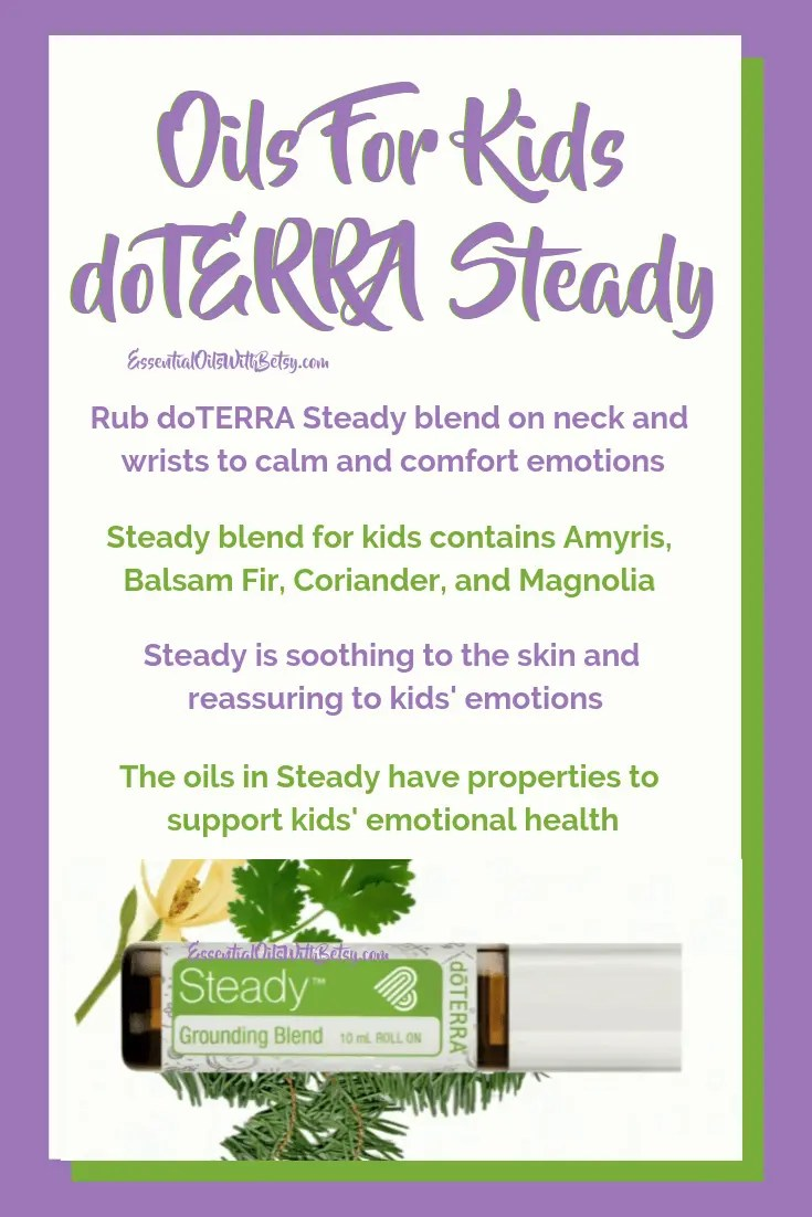 doTERRA kids Steady grounding oil blend   Rub doTERRA Steady blend on neck and wrists to calm and comfort emotions   Steady blend for kids contains Amyris, Balsam Fir, Coriander, and Magnolia   Steady is soothing to the skin and reassuring to kids' emotions   The oils in Steady have properties to support kids' emotional health #calming #livestreamthedream #doterrakids #doterra