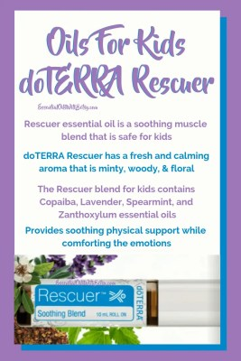 oils for kids doTERRA Rescuer uses | Rescuer essential oil is a soothing muscle blend that is safe for kids | doTERRA Rescuer has a fresh and calming aroma that is minty, woody, & floral | The Rescuer blend for kids contains Copaiba, Lavender, Spearmint, and Zanthoxylum essential oils | Provides soothing physical support while comforting the emotions
