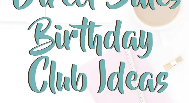 Direct Sales Birthday Club Ideas For direct sellers