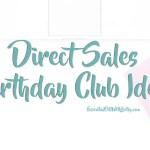 Direct Sales Birthday Club Ideas