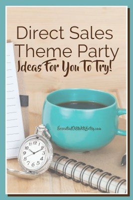 Direct Sales Theme Party Ideas For You To Try