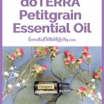 How To Use doTERRA Petitgrain Essential Oil Petitgrain is an essential oil with health benefits for you to enjoy. It is a citrus oil! doTERRA Petitgrain comes from the bitter orange tree. It is distilled from the leaves and twigs of the tree. doTERRA Neroli oil comes from the same tree! But Neroli oil is made from the blossoms.