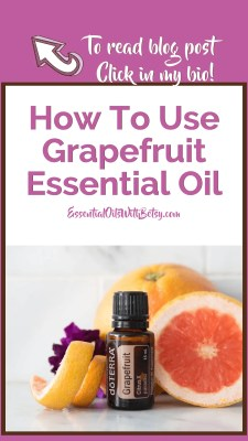 DOTERRA GRAPEFRUIT ESSENTIAL OIL USAGE