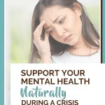 Natural Options To Support Your Mental Health During A Crisis