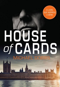 Capa-House-of-Cards RESENHA | House of Cards de Michael Dobbs - Editora Benvirá