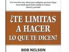 Libro ¿Te limitas a hacer lo que te dicen? Bob Nelson