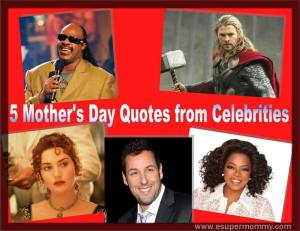5 Mother's Day Quotes from Celebrities