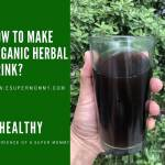 How to Make Organic Herbal Drink?