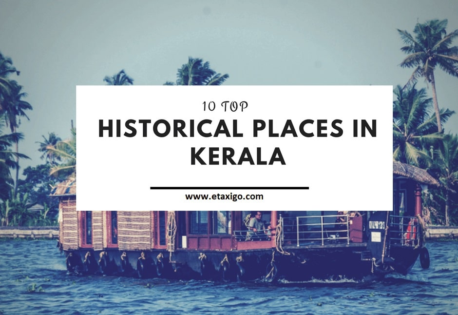 10 Fascinating Historical Monuments of Kerala