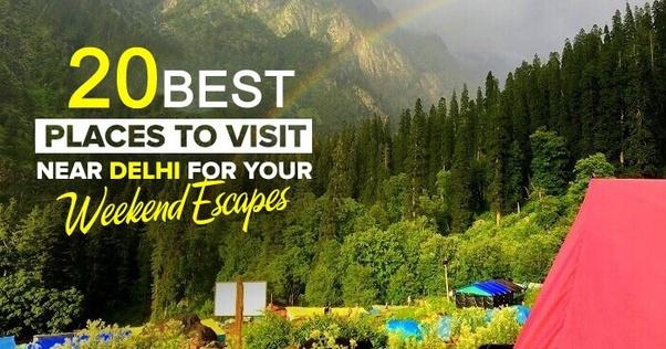 20 Best Places To Visit Near Delhi