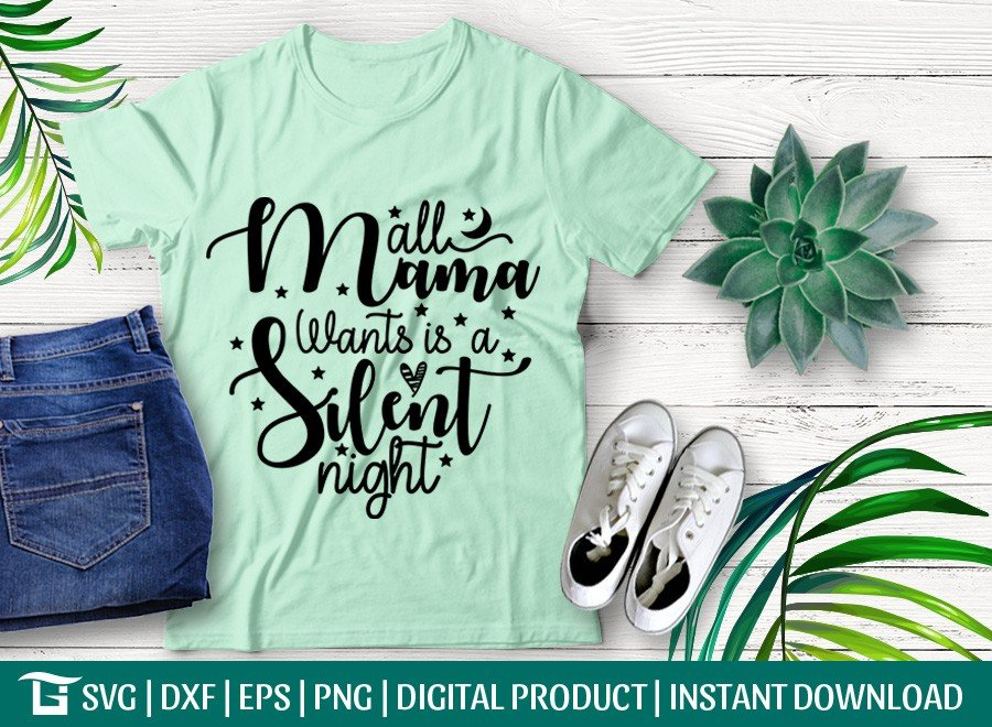 All Mama Wants Is A Silent Night SVG | T-shirt Design