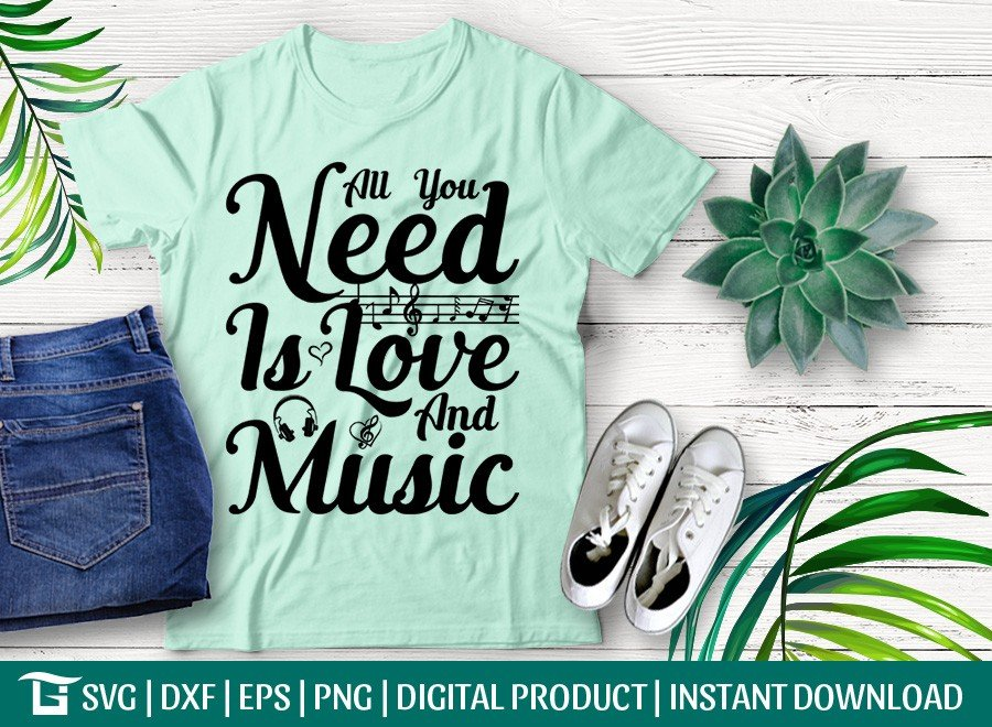 All You Need Is Love And Music SVG | T-shirt Design