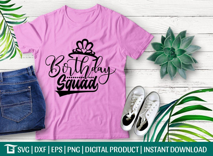 Birthday Squad SVG | Birthday girl SVG | T-shirt Design