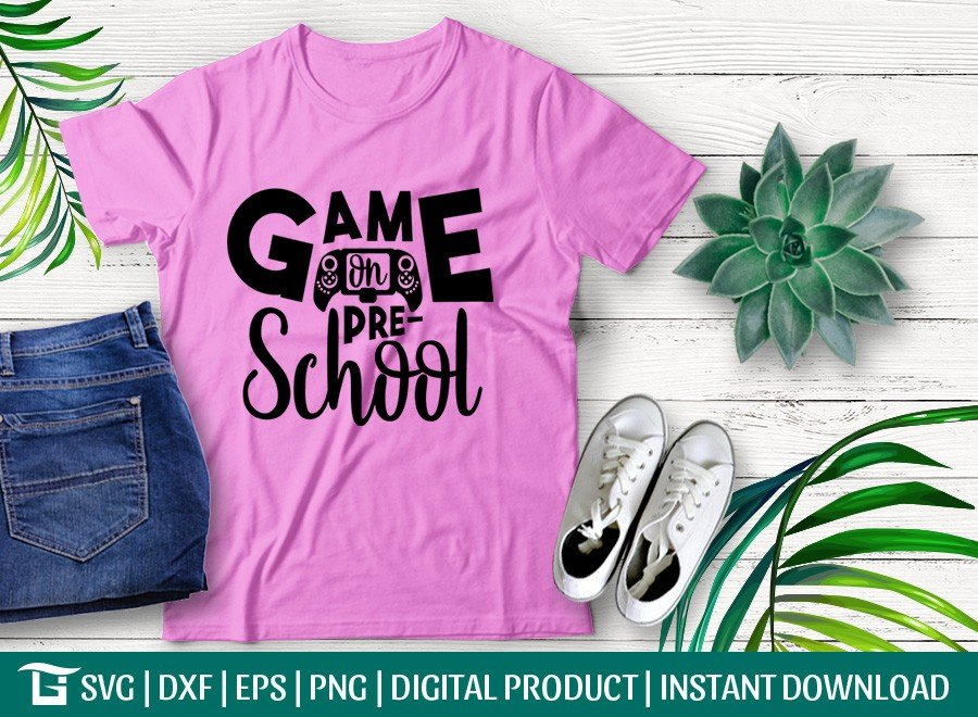 Game On Pre School SVG | Back To School SVG | T-shirt Design
