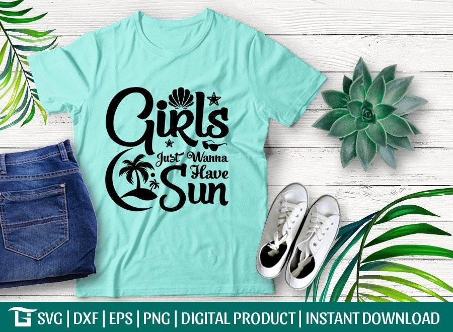 Girls Just Wanna Have Sun SVG | Summer | T-shirt Design