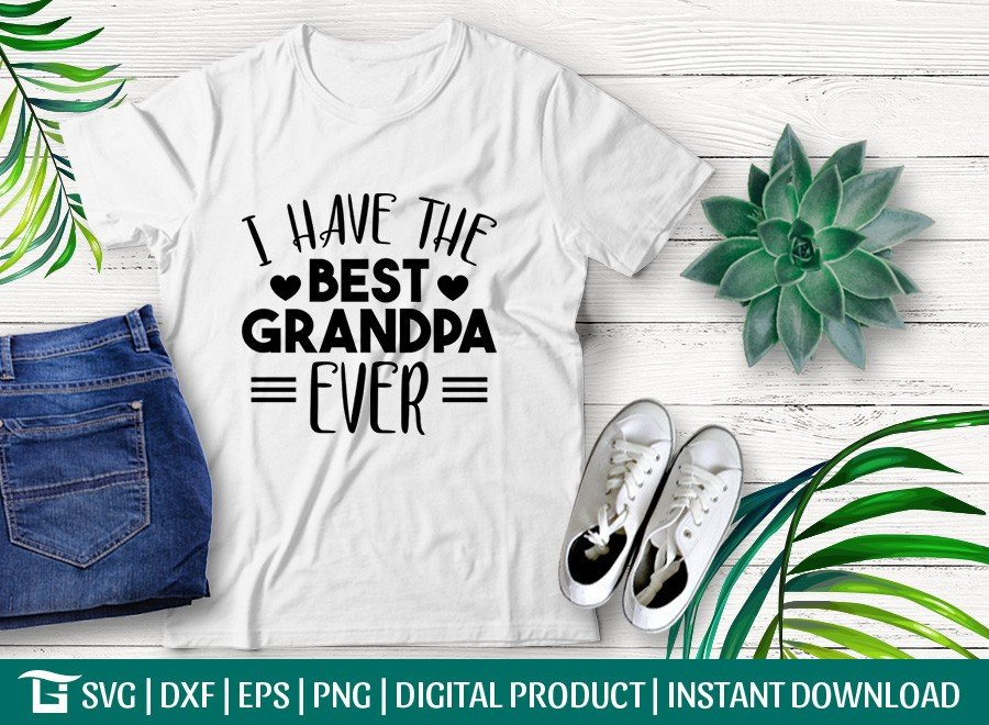 I Have The Best Grandpa Ever SVG | T-shirt Design