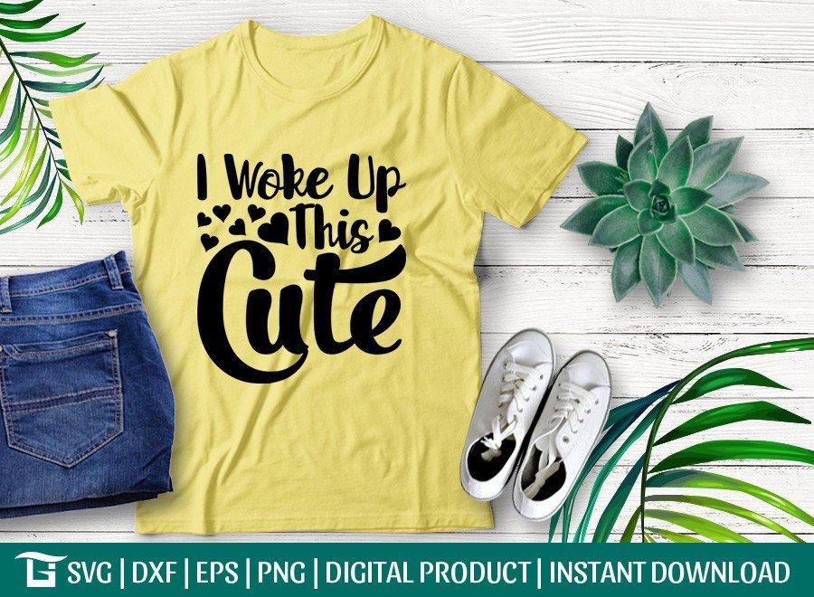 I Woke Up This Cute SVG | Baby Shower SVG | T-shirt Design