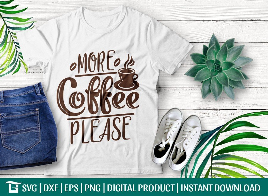 More Coffee Please SVG | Coffee Lover SVG