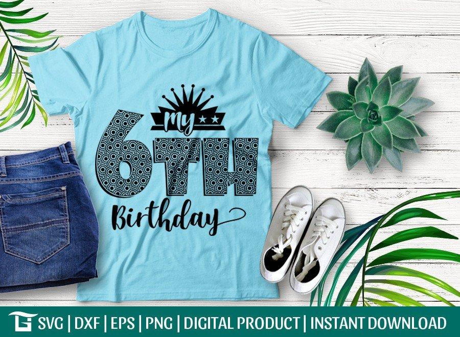 My 6th Birthday SVG | Birthday Party SVG