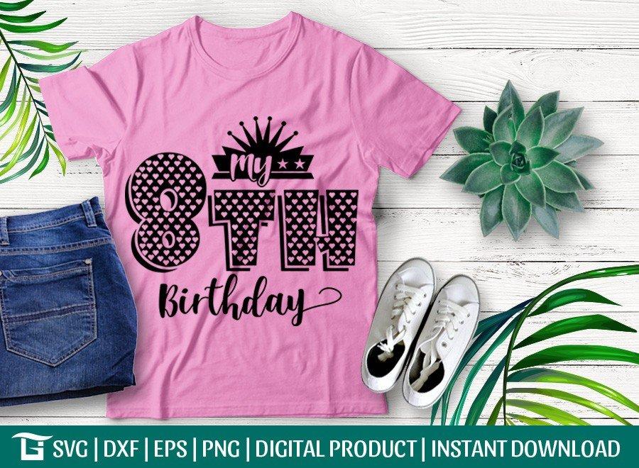 My 8th Birthday SVG   Birthday Party SVG
