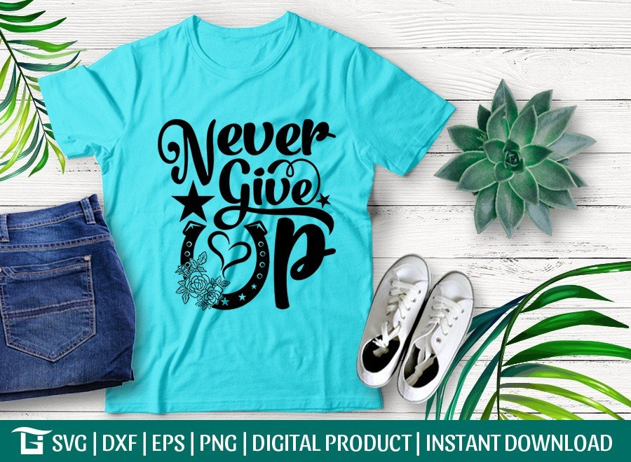 Never Give Up SVG | Cowboy SVG | T-shirt Design