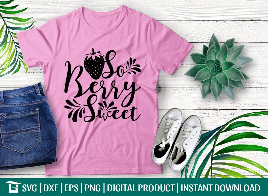 So Berry Sweet SVG | Strawberry SVG