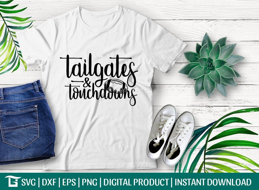 Tailgates and Touchdowns SVG | Football SVG | T-shirt Design