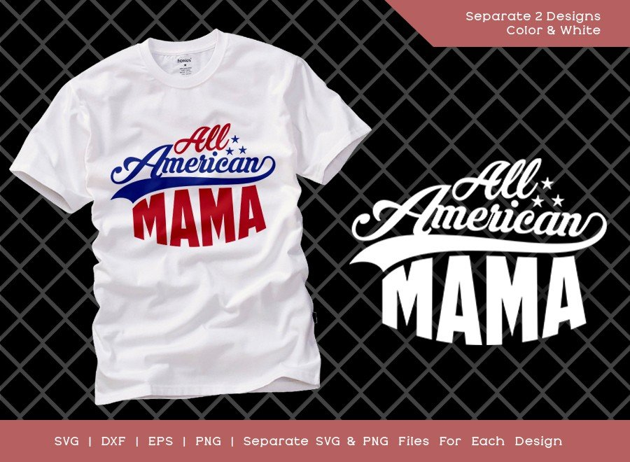 All American Mama SVG Cut File | Mom Life | T-shirt Design