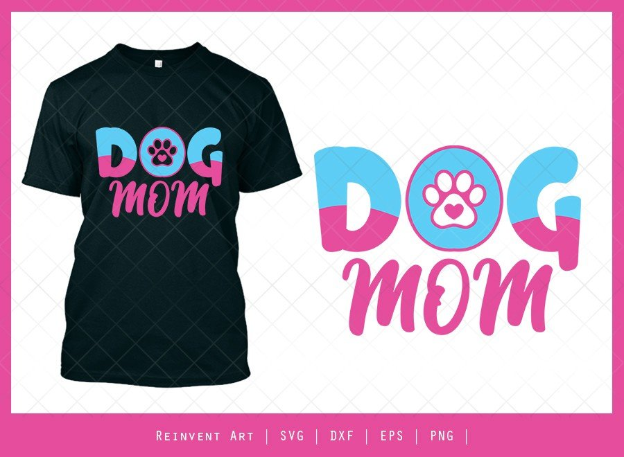 Dog Mom SVG Cut File | Pet Mom T-shirt Design