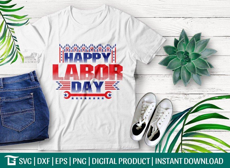 Happy Labor Day SVG Cut File   Labor Day T-shirt Design
