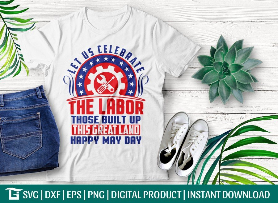 Let Us Celebrate The Labor SVG | Happy May Day Design