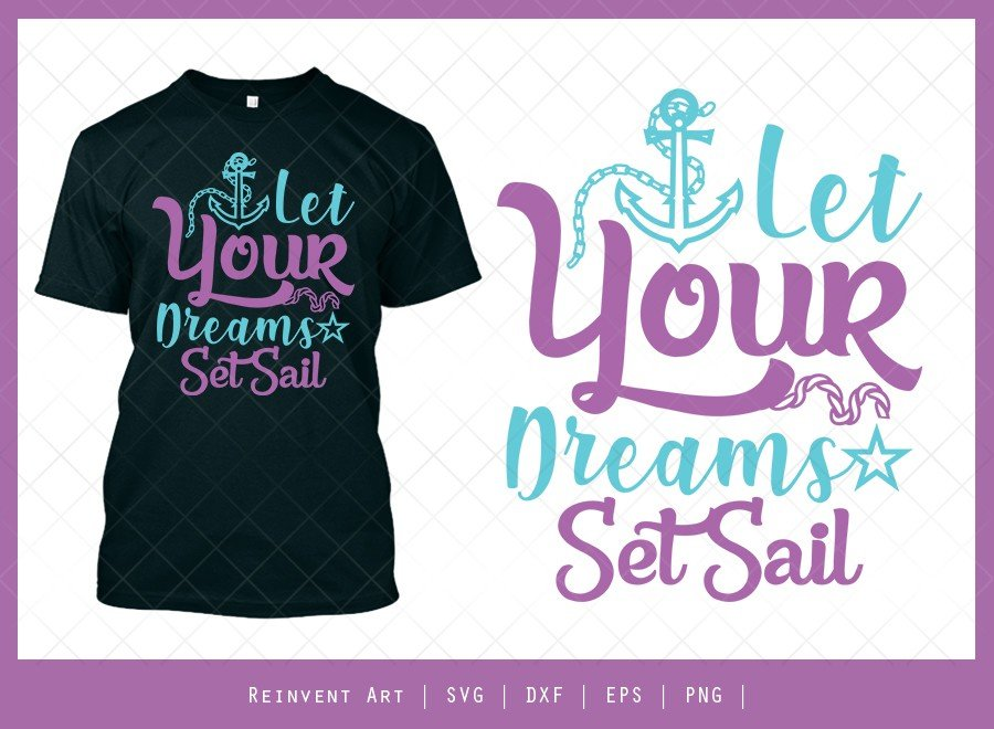 Let Your Dreams Set Sail SVG Cut File | T-shirt Design