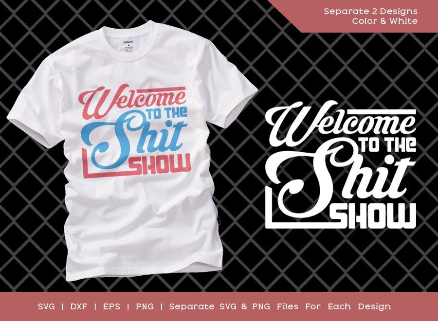 Welcome To The Shit Show SVG Cut File | Newborn Design