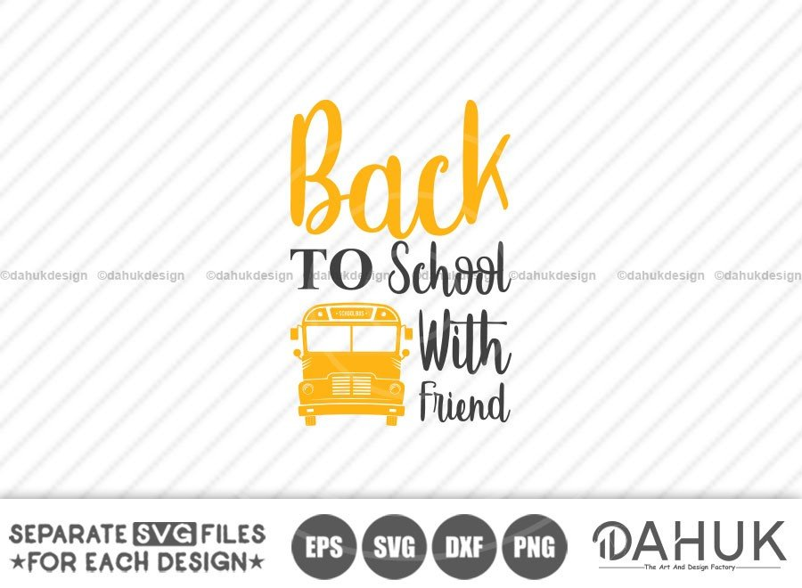 Back To School svg, Back To School With Friend, Love School Bus