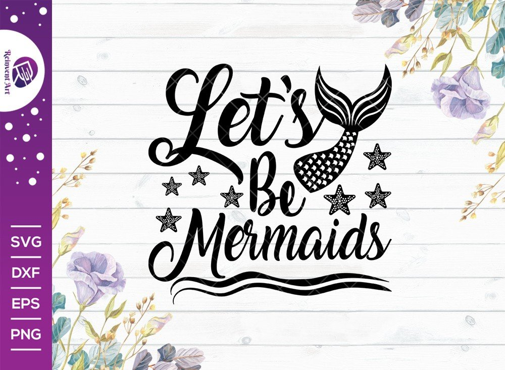 Lets Be Mermaids SVG Cut File | Mermaids Tshirt Design