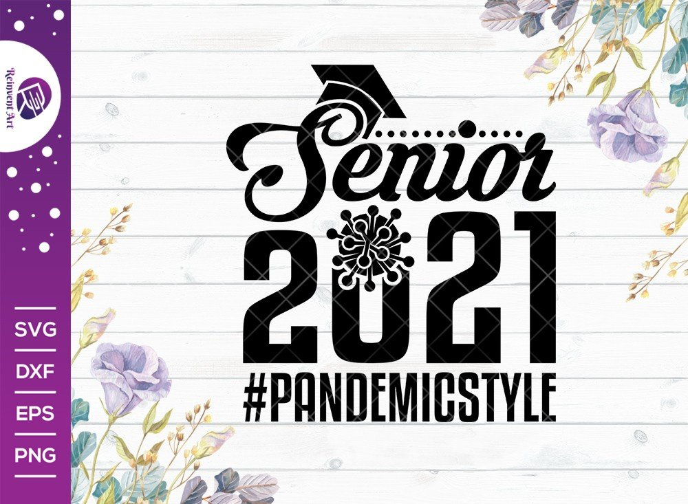Senior 2021 Pandemic Style SVG Cut File | Tshirt Design