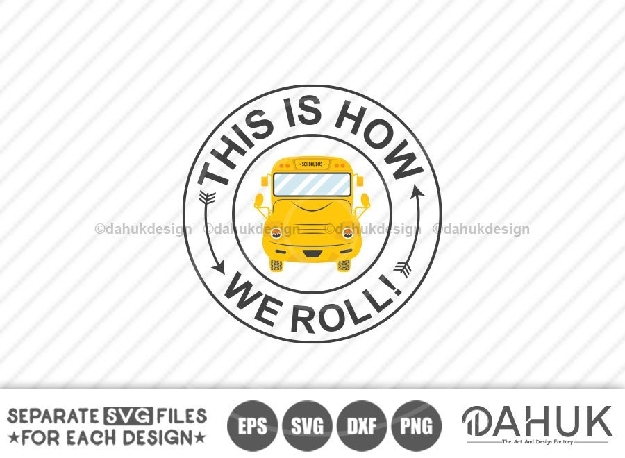 This Is How We Roll, Bus Boss svg, Back To School svg