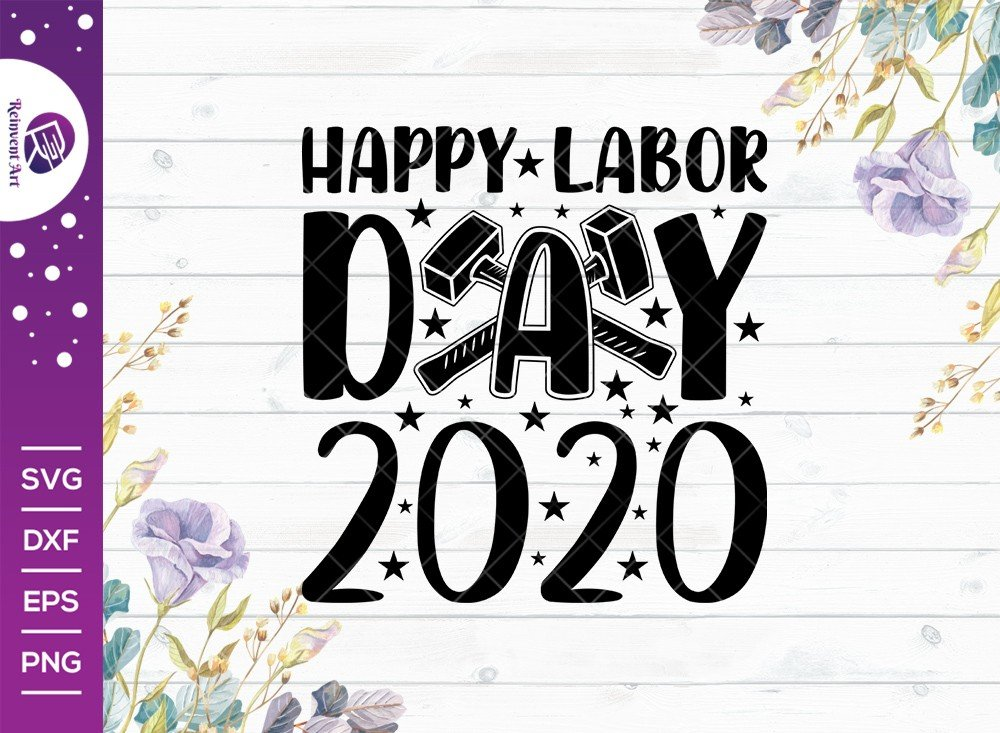 Happy Labor Day 2020 SVG Cut File | Holiday T-shirt Design