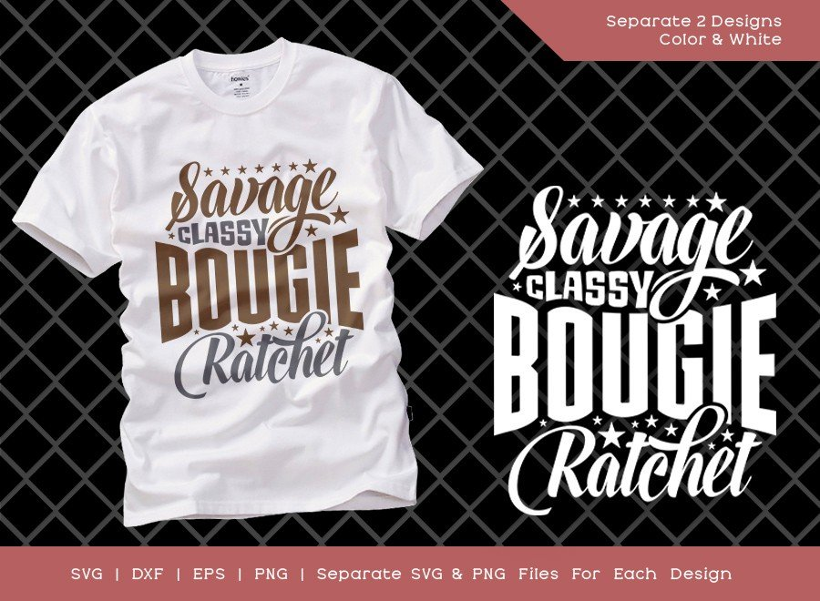 Savage Classy Bougie Ratchet SVG Cut File | T-shirt Design