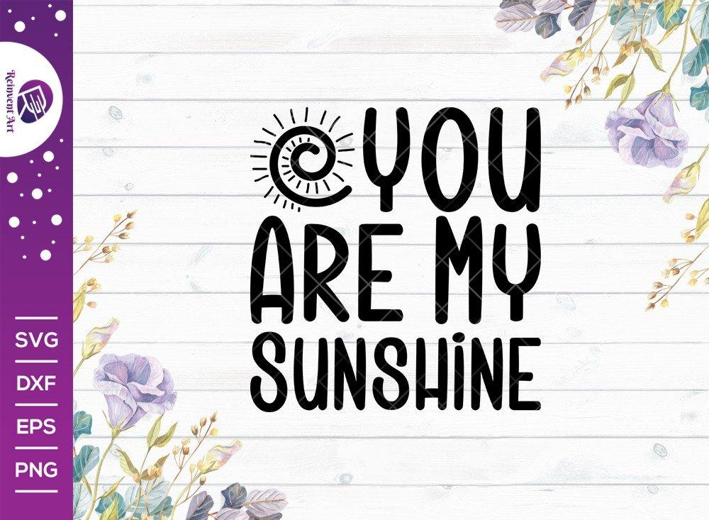 You Are My Sunshine SVG Cut File | Sunshine T-shirt Design