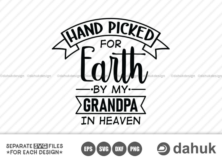 Hand Picked For Earth By My Grandpa SVG, cut file, for silhouette