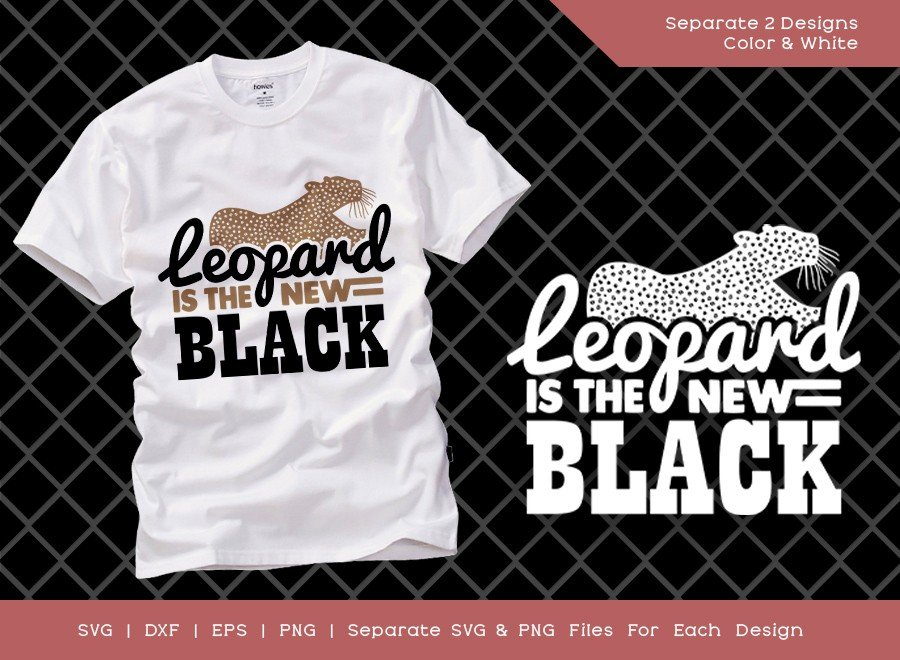 Leopard Is The New Black SVG Cut File | Leopard Svg