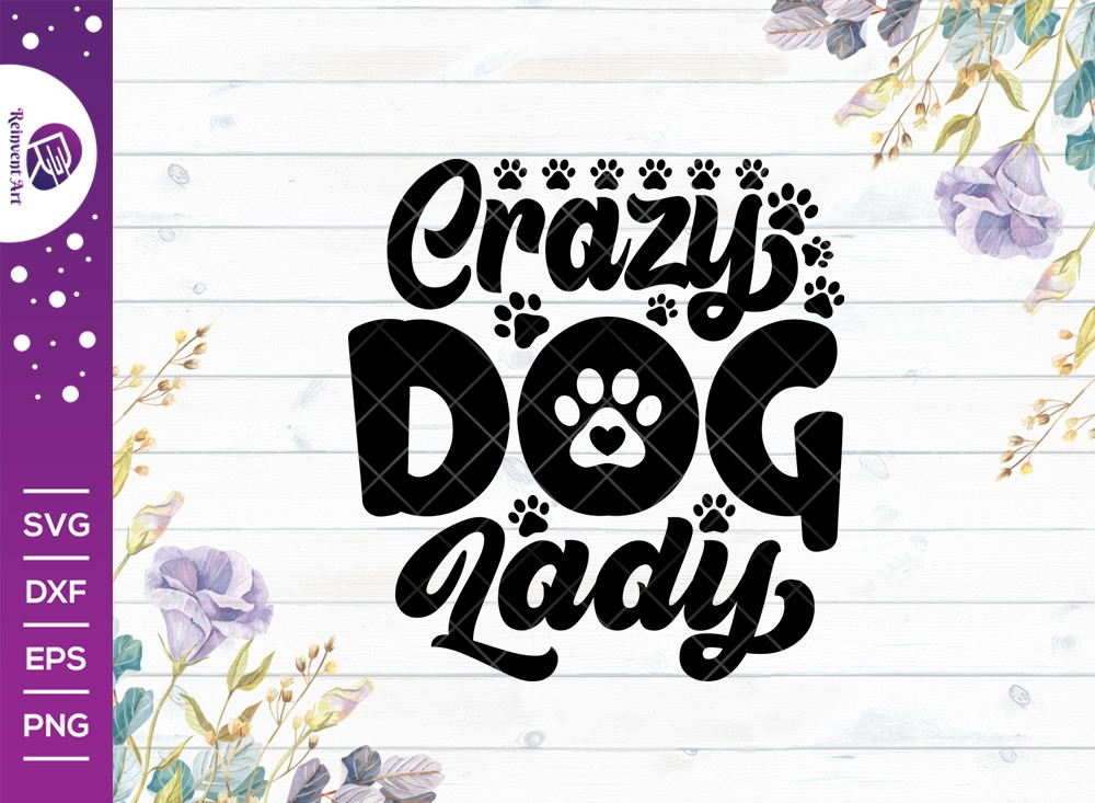 Crazy Dog Lady SVG Cut File | Tshirt Design